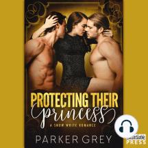 Protecting Their Princess: A Snow White Romance