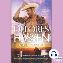 The Last Rodeo: A Wrangler's Creek Novel