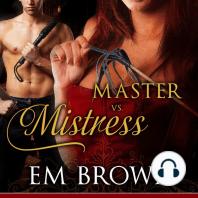Master vs. Mistress