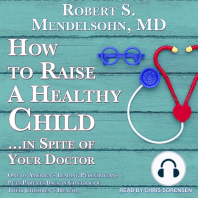 How to Raise a Healthy Child…In Spite Of Your Doctor