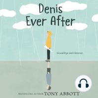 Denis Ever After