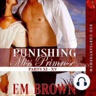 Punishing Miss Primrose, Parts XI - XV