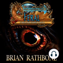 Feral: Dragons of darkness threaten all those who would be free