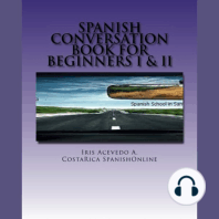 Spanish Conversation Book for Beginners I&II: Spanish Dialogues With English Translation