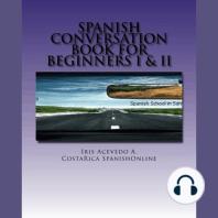Spanish Conversation Book for Beginners I&II