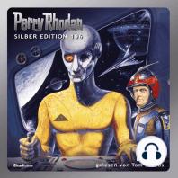Perry Rhodan Silber Edition 106