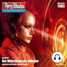 "Perry Rhodan 2963: Der Münchhausen-Roboter: Perry Rhodan-Zyklus ""Genesis"""