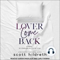 Lover Come Back: A Memoir (An Unbelievable But True Love Story)