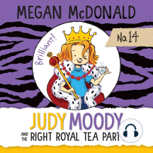 Judy Moody and the Right Royal Tea Party: Judy Moody, Book 14
