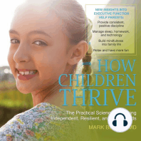 How Children Thrive: The Practical Science of Raising Independent, Resilient, and Happy Kids
