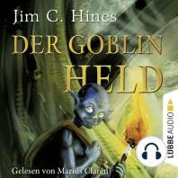 Der Goblin-Held, Teil 4 (Gekürzt)