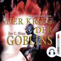 Der Krieg der Goblins, Teil 3 (Gekürzt)