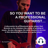 So You Want To Be A Professional Guitarist