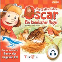 Ein komischer Vogel / Der singende Wal - Oscar der Ballonfahrer