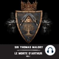 Morte D'Arthur, Le