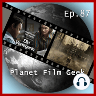 Planet Film Geek, PFG Episode 87