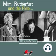 Mimi Rutherfurt, Folge 42: Dieses Hörspiel endet tödlich