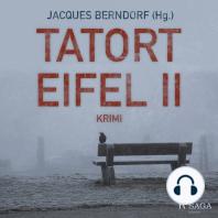 Tatort Eifel II - Kriminalroman (Ungekürzt)