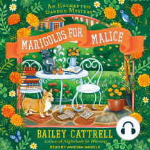 Marigolds for Malice: An Enchanted Garden Mystery