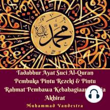 Tadabbur Ayat Suci Al-Quran Pembuka Pintu Rezeki & Pintu Rahmat Pembawa Kebahagiaan Dunia Akhirat