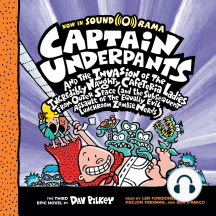 Captain Underpants and the Invasion of the Incredibly Naughty Cafeteria Ladies from Outer Space: Captain Underpants #3