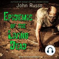 Epidemic of the Living Dead
