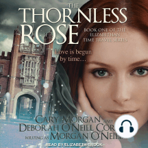 The Thornless Rose: Elizabethan Time Travel, Book 1