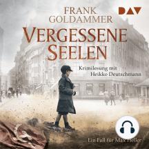 Vergessene Seelen - Ein Fall für Max Heller (Ungekürzt)