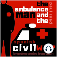 The Ambulance Man and the Spanish Civil War