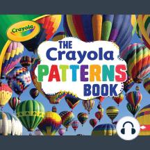 The Crayola ® Patterns Book