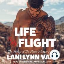 Life To My Flight: The Heroes of Dixie Wardens MC, Book 5