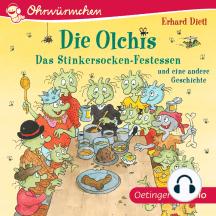 OHRWÜRMCHEN Die Olchis. Das Stinkersocken-Festessen und eine weitere Geschichte