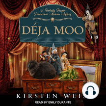 Déja Moo: A Perfectly Proper Paranormal Museum Mystery