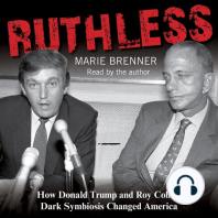 Ruthless: How Donald Trump and Roy Cohn's Dark Symbiosis Changed America