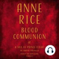 Blood Communion: A Tale of Prince Lestat