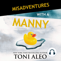 Misadventures with a Manny: Misadventures, Book 15