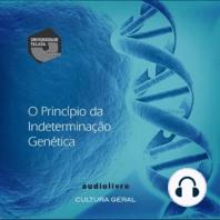O Princípio da Indeterminação Genética