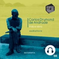 Carlos Drummond de Andrade -Vida e Obra Parte 3