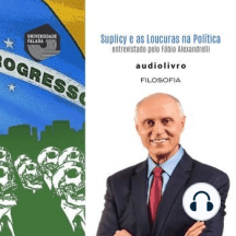Loucuras Filosóficas Suplicy e as Loucuras na Política