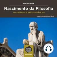 Nascimento da Filosofia - os Filósofos Pré-Socráticos