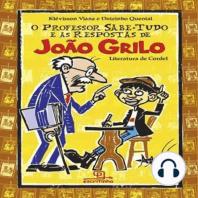 O Professor Sabe Tudo e as Respostas de João Grilo