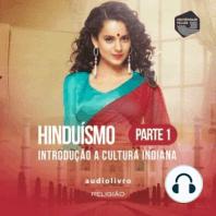 Parte 1 - Introdução a Cultura Indiana