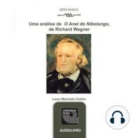 """Uma análise de """"O Anel de Nibelungo"""", de Richard Wagner"""