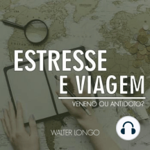 Estresse e Viagem: Veneno ou Antídoto?