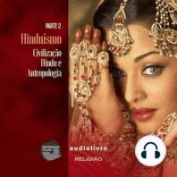 Parte 2 - Civilização Hindu e Antropologia