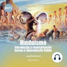 Parte 5 - Introdução a Reencarnação, Karma e Alimentação Hindu