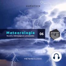 Meteorologia Parte 6 - Nuvens, Relâmpagos e Curiosidades