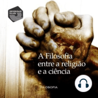 A Filosofia Entre a Religião e a Ciência
