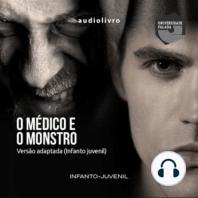O Médico e o Monstro - adaptado para público infanto juvenil