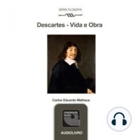 Descartes - Vida e Obra